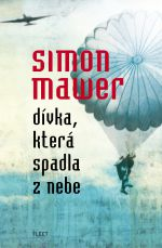 Simon Mawer / Dívka, která spadla z nebe