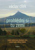 Václav Cílek / Prohlédni si tu zemi